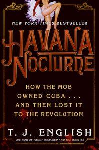 Foto Cover di Havana Nocturne, Ebook inglese di T. J. English, edito da HarperCollins