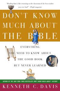 Foto Cover di Don't Know Much About the Bible, Ebook inglese di Kenneth C. Davis, edito da HarperCollins
