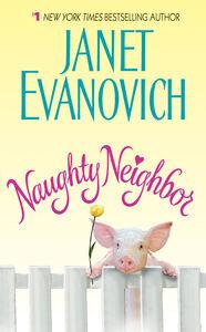 Foto Cover di Naughty Neighbor, Ebook inglese di Janet Evanovich, edito da HarperCollins
