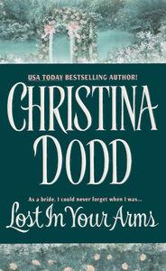 Foto Cover di Lost in Your Arms, Ebook inglese di Christina Dodd, edito da HarperCollins