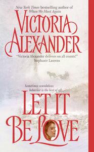 Foto Cover di Let It Be Love, Ebook inglese di Victoria Alexander, edito da HarperCollins
