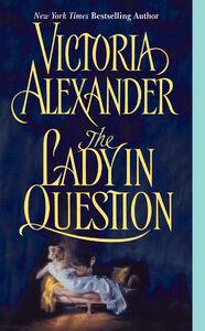 Foto Cover di The Lady in Question, Ebook inglese di Victoria Alexander, edito da HarperCollins