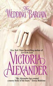 Foto Cover di The Wedding Bargain, Ebook inglese di Victoria Alexander, edito da HarperCollins