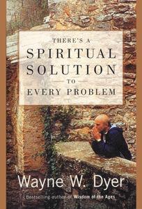 Foto Cover di There's a Spiritual Solution to Every Problem, Ebook inglese di Wayne W. Dyer, edito da HarperCollins