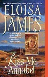 Foto Cover di Kiss Me, Annabel, Ebook inglese di Eloisa James, edito da HarperCollins