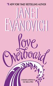 Foto Cover di Love Overboard, Ebook inglese di Janet Evanovich, edito da HarperCollins