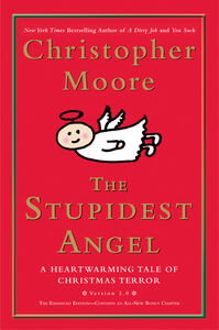 Foto Cover di The Stupidest Angel: A Heartwarming Tale of Christmas Terror (v2.0), Ebook inglese di Christopher Moore, edito da HarperCollins
