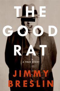 Foto Cover di The Good Rat, Ebook inglese di Jimmy Breslin, edito da HarperCollins