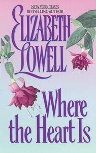 Foto Cover di Where the Heart Is, Ebook inglese di Elizabeth Lowell, edito da HarperCollins