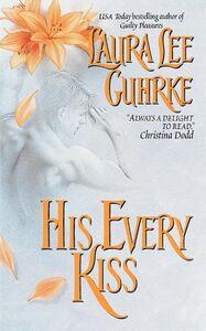 Foto Cover di His Every Kiss, Ebook inglese di Laura Lee Guhrke, edito da HarperCollins