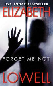 Foto Cover di Forget Me Not, Ebook inglese di Elizabeth Lowell, edito da HarperCollins