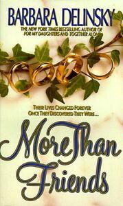 Foto Cover di More Than Friends, Ebook inglese di Barbara Delinsky, edito da HarperCollins
