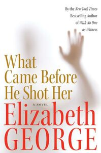 Foto Cover di What Came Before He Shot Her, Ebook inglese di Elizabeth George, edito da HarperCollins