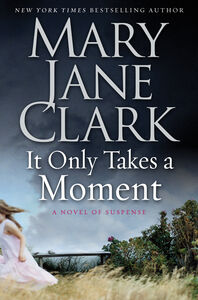 Foto Cover di It Only Takes a Moment, Ebook inglese di Mary Jane Clark, edito da HarperCollins