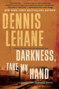 Foto Cover di Darkness, Take My Hand, Ebook inglese di Dennis Lehane, edito da HarperCollins