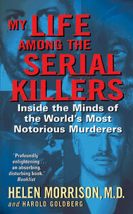 Foto Cover di My Life Among the Serial Killers, Ebook inglese di Harold Goldberg,Dr. Helen Morrison, edito da HarperCollins