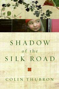 Foto Cover di Shadow of the Silk Road, Ebook inglese di Colin Thubron, edito da HarperCollins