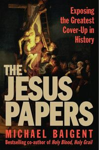 Foto Cover di The Jesus Papers, Ebook inglese di Michael Baigent, edito da HarperCollins