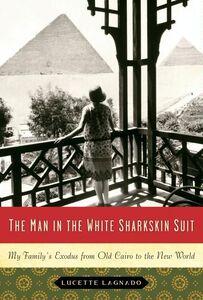 Foto Cover di The Man in the White Sharkskin Suit, Ebook inglese di Lucette Lagnado, edito da HarperCollins
