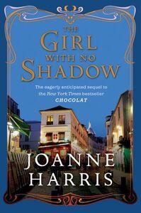 Foto Cover di The Girl with No Shadow, Ebook inglese di Joanne Harris, edito da HarperCollins