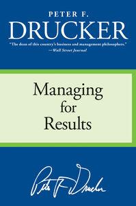 Foto Cover di Managing for Results, Ebook inglese di Peter F. Drucker, edito da HarperCollins