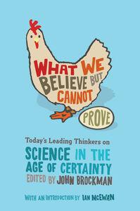 Foto Cover di What We Believe but Cannot Prove, Ebook inglese di Mr. John Brockman, edito da HarperCollins