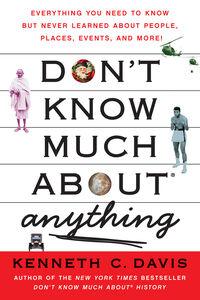 Foto Cover di Don't Know Much About Anything, Ebook inglese di Kenneth C. Davis, edito da HarperCollins