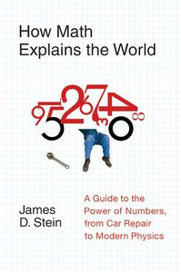 Foto Cover di How Math Explains the World, Ebook inglese di James D. Stein, Jr., edito da HarperCollins