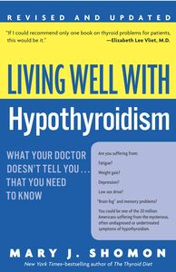 Foto Cover di Living Well with Hypothyroidism, Ebook inglese di Mary J. Shomon, edito da HarperCollins