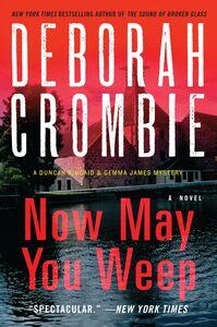 Foto Cover di Now May You Weep, Ebook inglese di Deborah Crombie, edito da HarperCollins