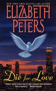 Foto Cover di Die for Love, Ebook inglese di Elizabeth Peters, edito da HarperCollins