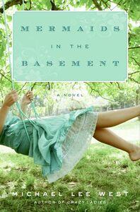 Foto Cover di Mermaids in the Basement, Ebook inglese di Michael Lee West, edito da HarperCollins