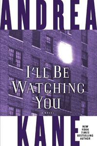 Foto Cover di I'll Be Watching You, Ebook inglese di Andrea Kane, edito da HarperCollins
