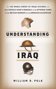 Foto Cover di Understanding Iraq, Ebook inglese di William R. Polk, edito da HarperCollins
