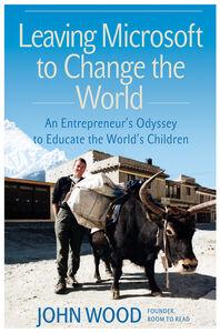 Foto Cover di Leaving Microsoft to Change the World, Ebook inglese di John Wood, edito da HarperCollins