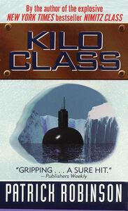 Foto Cover di Kilo Class, Ebook inglese di Patrick Robinson, edito da HarperCollins