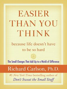 Foto Cover di Easier Than You Think, Ebook inglese di Richard Carlson, edito da HarperCollins