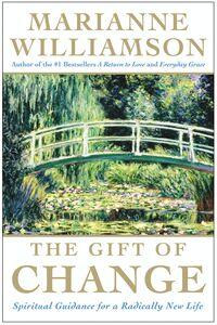 Foto Cover di The Gift of Change, Ebook inglese di Marianne Williamson, edito da HarperCollins