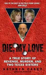 Foto Cover di Die, My Love, Ebook inglese di Kathryn Casey, edito da HarperCollins
