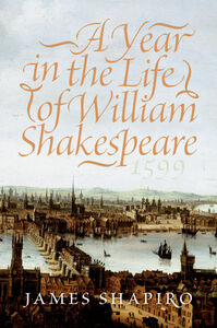 Foto Cover di A Year in the Life of William Shakespeare, Ebook inglese di James Shapiro, edito da HarperCollins