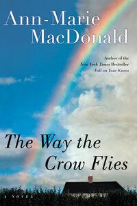 Foto Cover di The Way the Crow Flies, Ebook inglese di Ann-Marie MacDonald, edito da HarperCollins