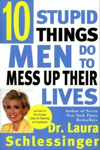 Foto Cover di Ten Stupid Things Men Do to Mess Up Their Lives, Ebook inglese di Dr. Laura Schlessinger, edito da HarperCollins