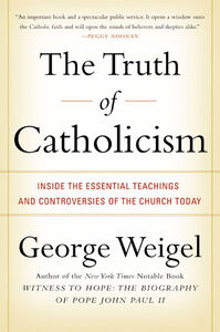 Foto Cover di The Truth of Catholicism, Ebook inglese di George Weigel, edito da HarperCollins
