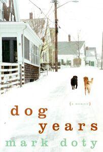 Foto Cover di Dog Years, Ebook inglese di Mark Doty, edito da HarperCollins