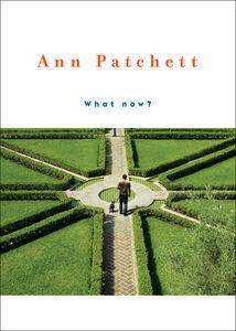 Foto Cover di What Now?, Ebook inglese di Ann Patchett, edito da HarperCollins