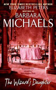 Foto Cover di The Wizard's Daughter, Ebook inglese di Barbara Michaels, edito da HarperCollins