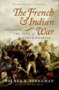 Foto Cover di The French and Indian War, Ebook inglese di Walter R. Borneman, edito da HarperCollins