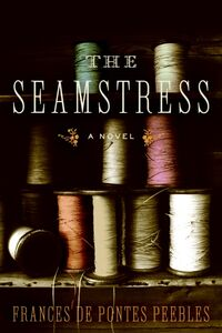 Foto Cover di The Seamstress, Ebook inglese di Frances De Pontes Peebles, edito da HarperCollins