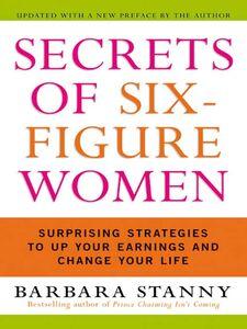 Foto Cover di Secrets of Six-Figure Women, Ebook inglese di Barbara Stanny, edito da HarperCollins