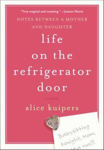 Foto Cover di Life on the Refrigerator Door, Ebook inglese di Alice Kuipers, edito da HarperCollins